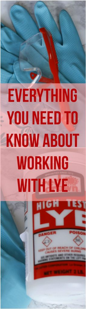 Everything you need to know about working with lye