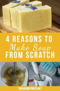4 Reasons Why You Need to Start Making (and Using) Your Own Soap